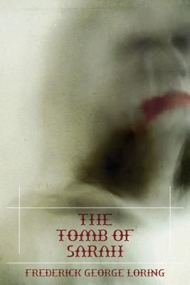 The Tomb of Sarah: A Classic Vampire Story by F.G. Loring