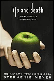 Yaşam ve Ölüm: Alacakaranlık Sil Baştan by Stephenie Meyer