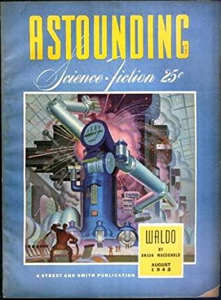 Astounding Science-Fiction, August 1942 by Hal Clement, Lewis Padgett, Joseph Gilbert, jack Speer, Willy Ley, L. Sprague de Camp, Norman L. Knight, John W. Campbell Jr., Cleve Cartmill, Robert A. Heinlein, John Carnell, Ross Rocklynne
