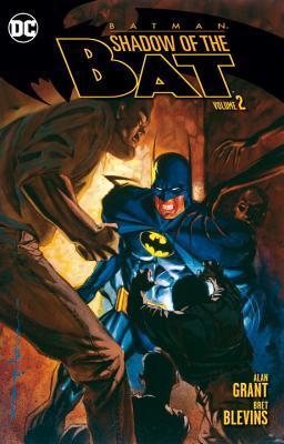 Batman: Shadow of the Bat, Vol. 2 by Bret Blevins, Steve George, Mike Manley, Trevor Von Eeden, Alan Grant, Steve Mitchell, Norm Breyfogle, Joe Staton, Dick Giordano, Vince Giarrano