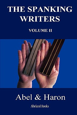 The Spanking Writers. Volume 2. by Haron, Abel