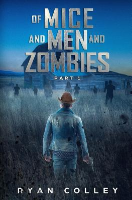 Of Mice and Men and Zombies: Part One by John Steinbeck, Ryan Colley