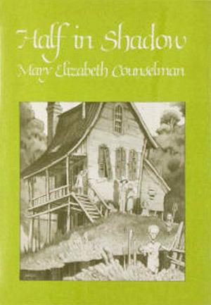 Half in Shadow by Mary Elizabeth Counselman
