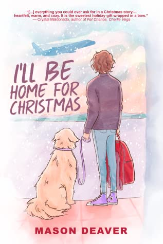 I'll Be Home For Christmas by Mason Deaver