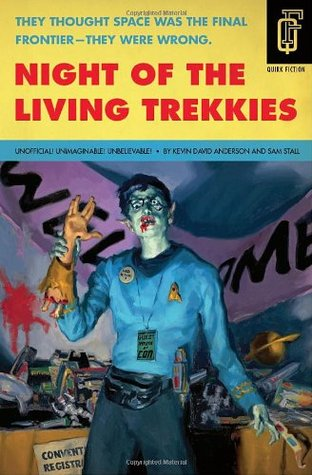 Night of the Living Trekkies by Kevin David Anderson, Sam Stall