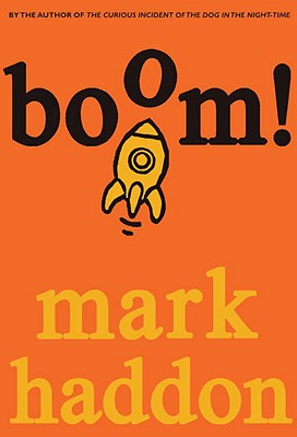 Boom!: Or 70,000 Light Years by Mark Haddon