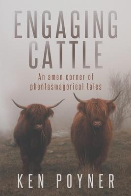 Engaging Cattle by Ken Poyner