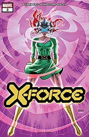 X-Force (2019-) #3 by Benjamin Percy, Dustin Weaver, Joshua Cassara