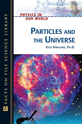 Particles and the Universe by Kyle Kirkland
