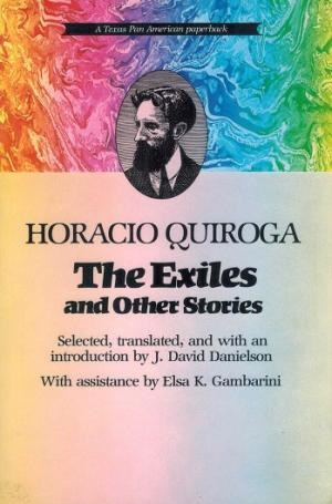 The Exiles and Other Stories by Horacio Quiroga