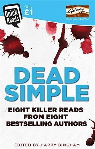 Dead Simple by Angela Marsons, Jane Casey, C.L. Taylor, Clare Mackintosh, Mark Billingham, Harry Bingham, Antonia Hodgson, James Oswald