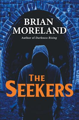 The Seekers: A Horror Novella by Brian Moreland