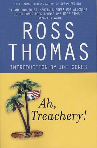 Ah, Treachery! by Ross Thomas, Joe Gores