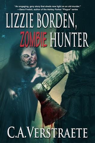 Lizzie Borden, Zombie Hunter by C.A. Verstraete