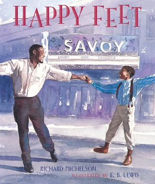 Happy Feet: The Savoy Ballroom Lindy Hoppers and Me by Richard Michelson