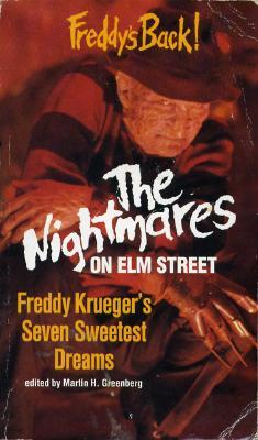 The Nightmares on Elm Street: Freddy Krueger's Seven Sweetest Dreams by William Relling Jr., Nancy A. Collins, Philip Nutman, Wayne Allen Sallee, Brian Hodge, Tom Elliott, Bentley Little, Martin H. Greenberg