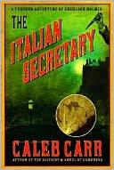 The Italian Secretary: A Further Adventure Of Sherlock Holmes by Caleb Carr