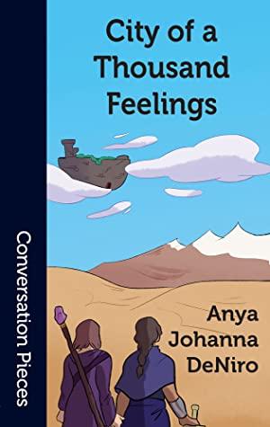 City of a Thousand Feelings by Anya Johanna DeNiro