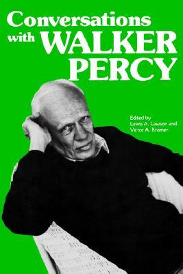 Conversations with Walker Percy by Victor A. Kramer, Lewis A. Lawson, Walker Percy