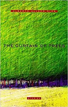 The Curtain of Trees by Alberto Alvaro Ríos