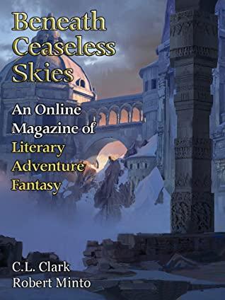 Beneath Ceaseless Skies #296 by C.L. Clark, Scott H. Andrews, Robert Minto