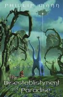 The Disestablishment of Paradise by Phillip Mann