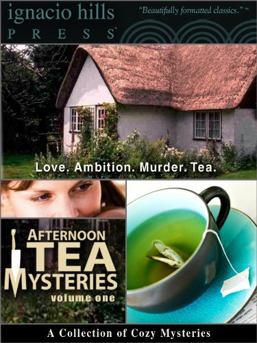 Afternoon Tea Mysteries, Volume One by Anne Austin, Anna Katharine Green, Tory Hageman, Travis Greer
