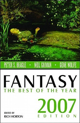 Fantasy: The Best of the Year, 2007 Edition by Rich Horton