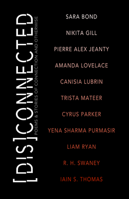 [dis]connected Volume 1, Volume 1: Poems & Stories of Connection and Otherwise by Amanda Lovelace, Iain S. Thomas