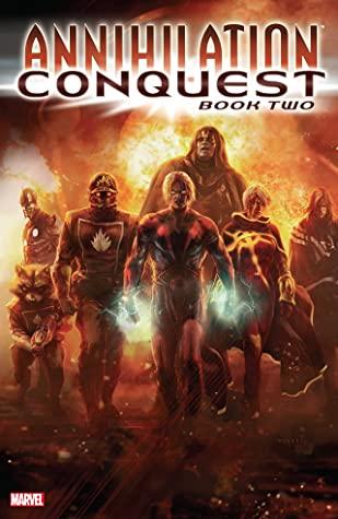 Annihilation: Conquest, Book Two by Kyle Hotz, Dan Abnett, Javier Grillo-Marxuach, Scott Hanna, Tom Raney, Andy Lanning, Sean Chen