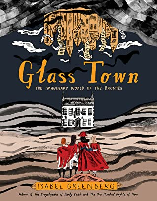 Glass Town: The Imaginary World of the Brontës by Isabel Greenberg