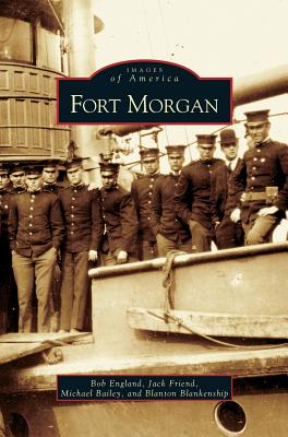 Fort Morgan by England Friend Bailey &. Blankenship, Bob England, Jack Friend