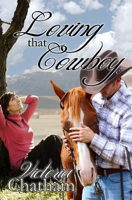 Loving That Cowboy by Victoria Chatham