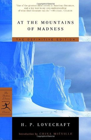 At the Mountains of Madness by China Miéville, S.T. Joshi, H.P. Lovecraft