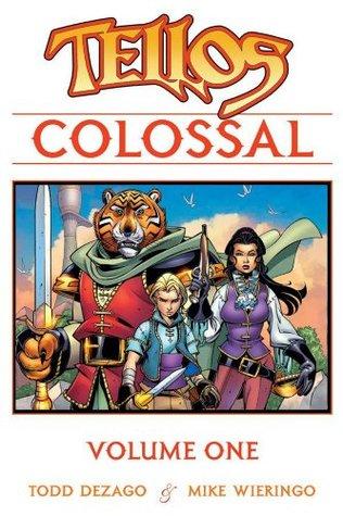 Tellos Colossal Volume 1 by Todd Dezago, Mike Wieringo