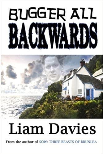 Bugger All Backwards by Liam Davies