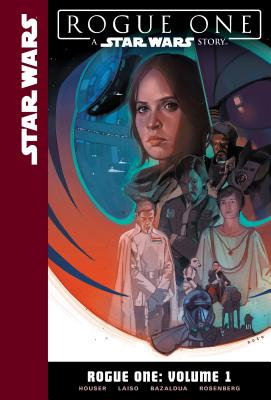 Rogue One: Volume 1 by Jody Houser