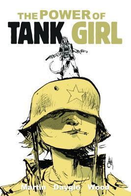 Tank Girl Omnibus : The Power Of Tank Girl by Alan C. Martin, Rufus Dayglo, Ashley Wood