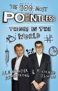 The 100 Most Pointless Things in the World by Alexander Armstrong, Richard Osman