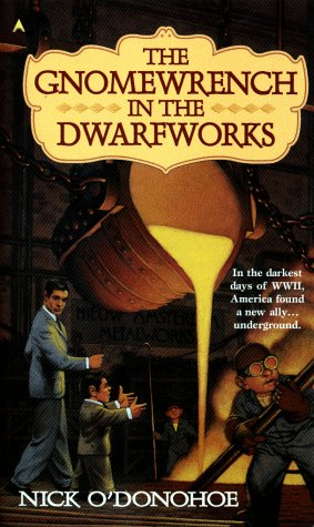The Gnomewrench in the Dwarfworks by Nick O'Donohoe