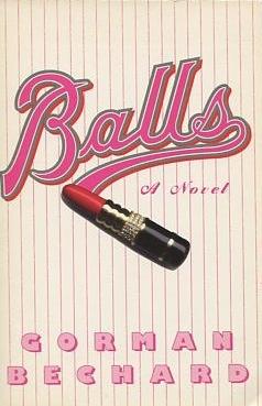 Balls by Gorman Bechard