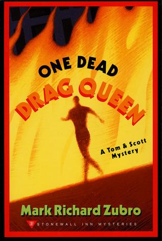 One Dead Drag Queen by Mark Richard Zubro