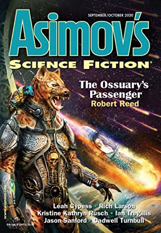 Asimov's Science Fiction Magazine, September/October 2020 by Leah Cypess, Gregory Frost, Ian Tregillis, Y. M. Pang, Robert Reed, M. Bennardo, Sheila Williams, Michael Libling, R. Garcia y Robertson, Cadwell Turnbull, Jason Sanford, Kristine Kathryn Rusch, Gray Rinehart, Rich Larson