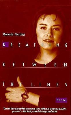 Breathing Between the Lines: Poems by Demetria Martínez