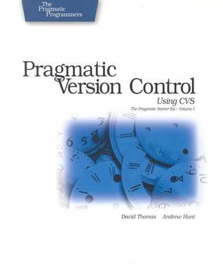 Pragmatic Version Control Using CVS by Andy Hunt, Dave Thomas