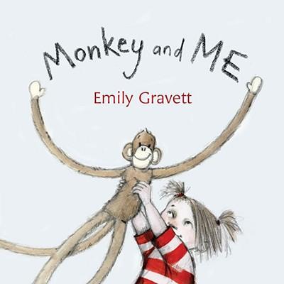 Monkey and Me by Emily Gravett