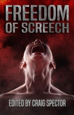 Freedom of Screech by Chet Williamson, Elizabeth Massie, Matt Hayward