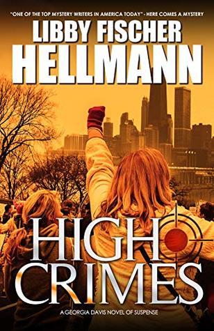 High Crimes: A Georgia Davis Novel of Suspense by Libby Fischer Hellmann