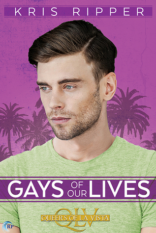 Gays of Our Lives by Kris Ripper
