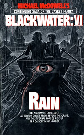Blackwater VI: Rain by Michael McDowell
